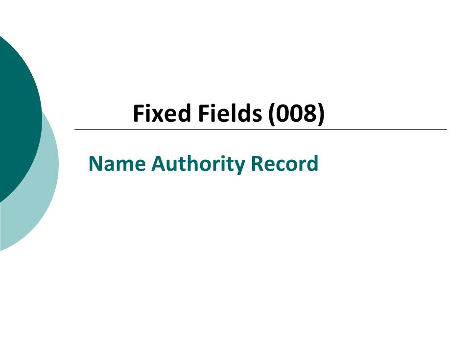 Name Authority Record Fixed Fields (008)