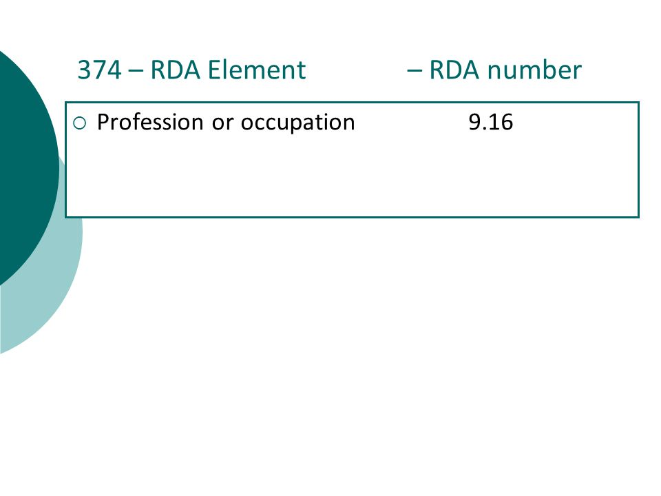 374 – RDA Element – RDA number  Profession or occupation9.16