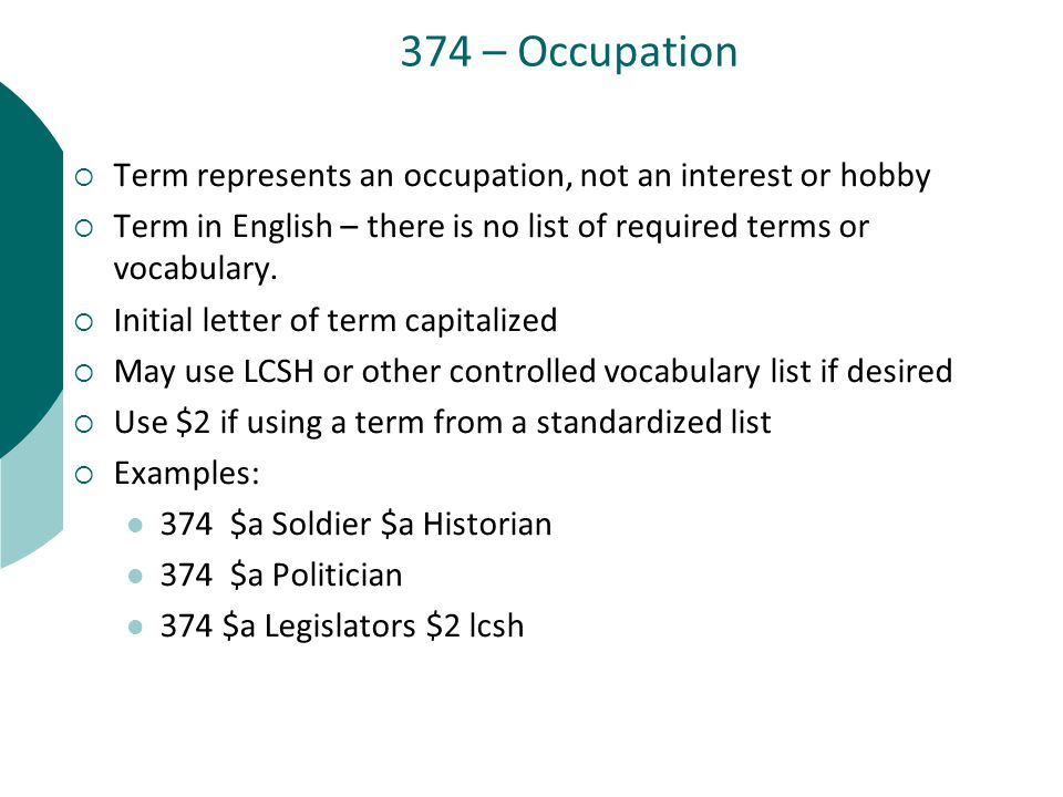 374 – Occupation  Term represents an occupation, not an interest or hobby  Term in English – there is no list of required terms or vocabulary.