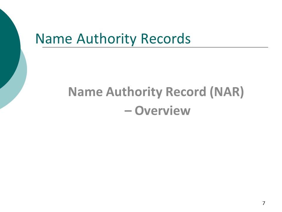 77 Name Authority Records Name Authority Record (NAR) – Overview
