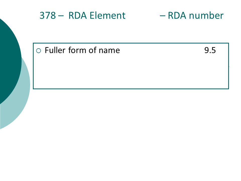 378 – RDA Element – RDA number  Fuller form of name9.5