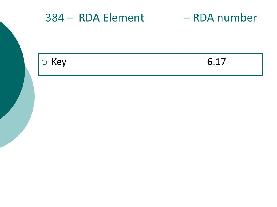 384 – RDA Element – RDA number  Key6.17