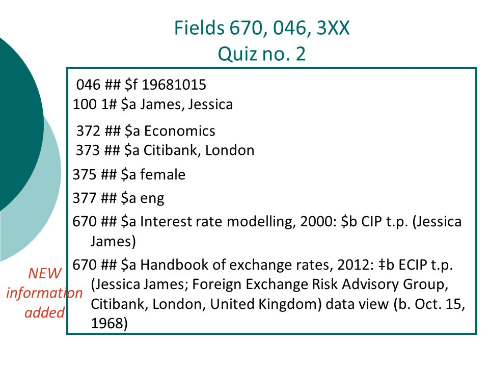 100 1# $a James, Jessica 375 ## $a female 377 ## $a eng 670 ## $a Interest rate modelling, 2000: $b CIP t.p.