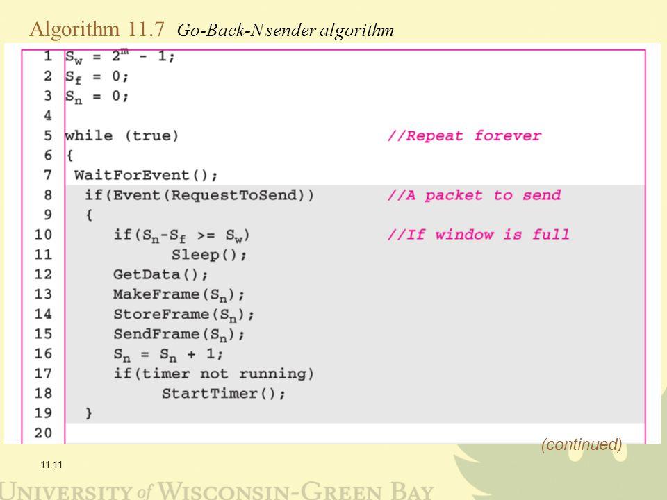 11.11 Algorithm 11.7 Go-Back-N sender algorithm (continued)