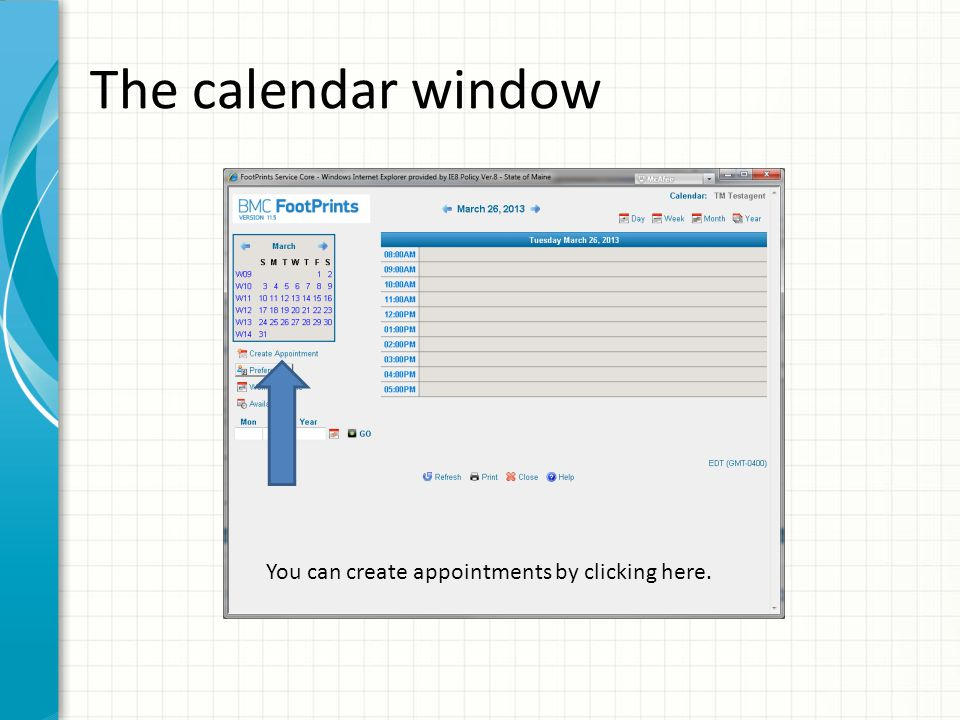 You can create appointments by clicking here. The calendar window