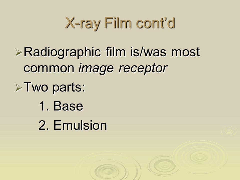FILM CONSTRUCTION  BASE WITH EMULSION  CAN BE ON 1 (SINGLE EMULSION)  OR 2 SIDES (DOUBLE EMULSION)  MUST BE MATCHED WITH 1 OR 2 SIDED INTENSIFYING SCREENS