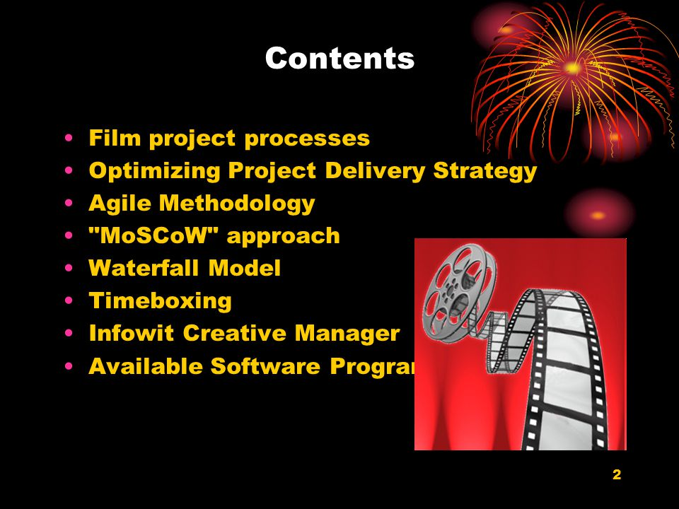 2 Contents Film project processes Optimizing Project Delivery Strategy Agile Methodology