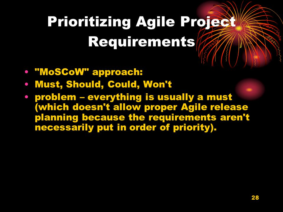 28 Prioritizing Agile Project Requirements