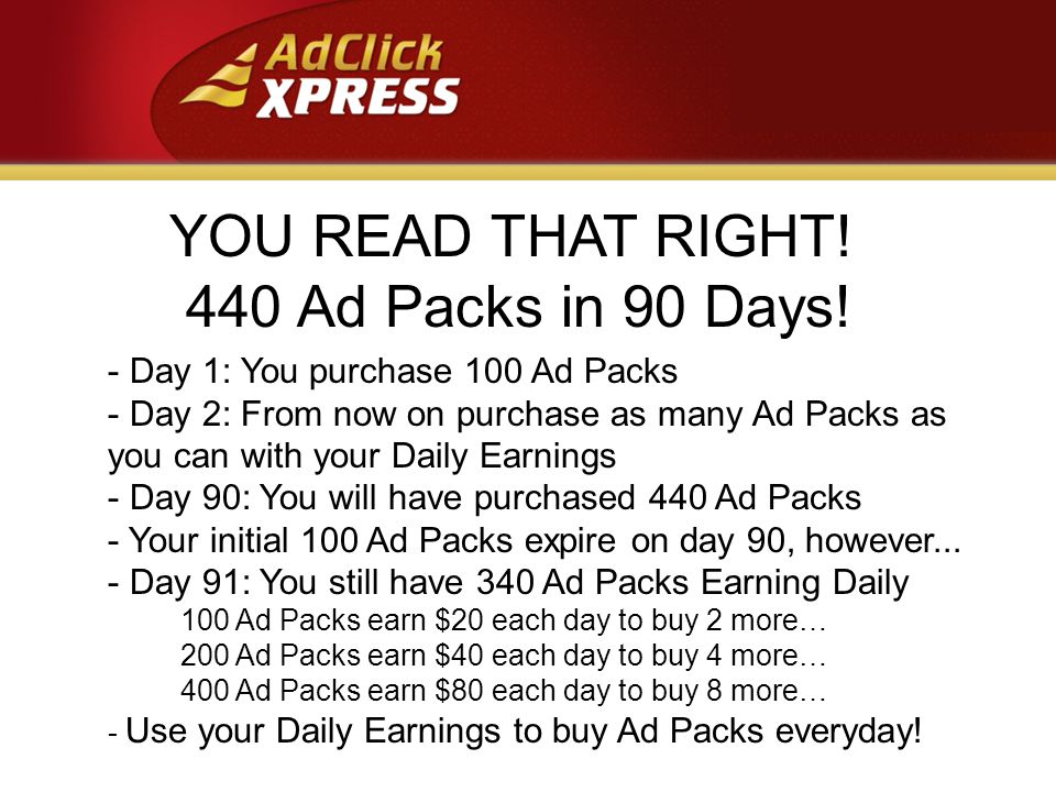 YOU READ THAT RIGHT. 440 Ad Packs in 90 Days.