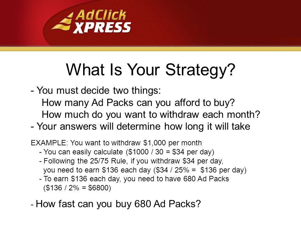 What Is Your Strategy. - You must decide two things: How many Ad Packs can you afford to buy.