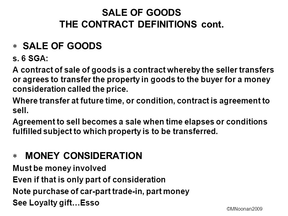 ©MNoonan2009 SALE OF GOODS THE CONTRACT DEFINITIONS cont.