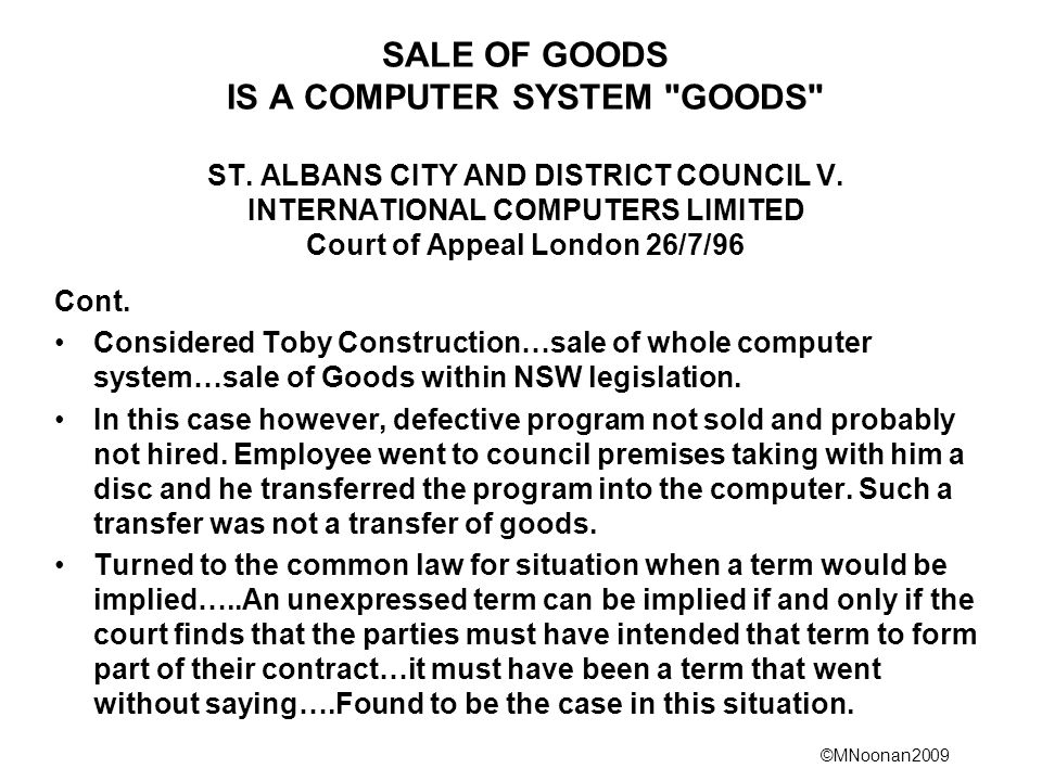 ©MNoonan2009 SALE OF GOODS IS A COMPUTER SYSTEM GOODS ST.