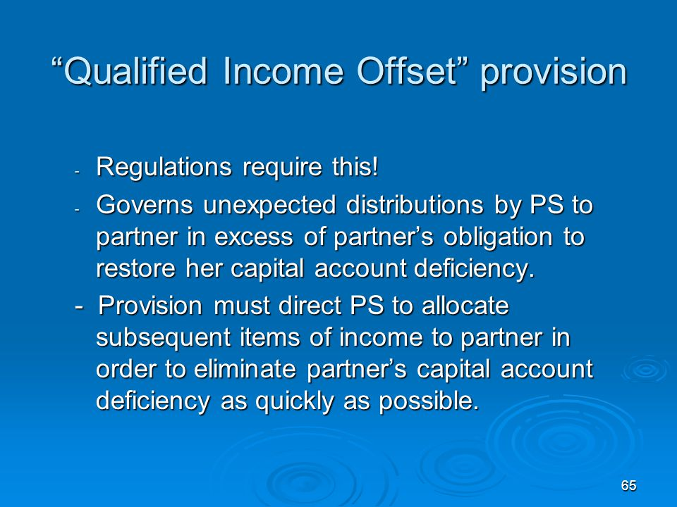 65 Qualified Income Offset provision - Regulations require this.