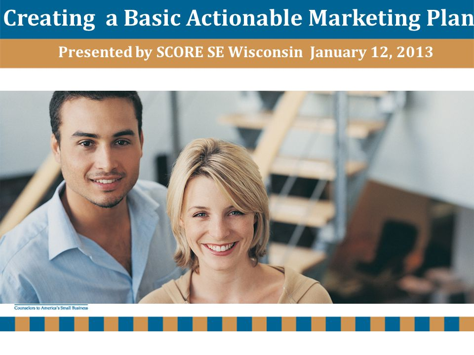 www.scoresewisconsin.org Create or Update Your Web Site Web site for information & lead generation –Examples: CPA or law firm Business to Business –Web site for information & transactions –Examples: E Bay (listing of products) Restaurants providing reservations and discounts