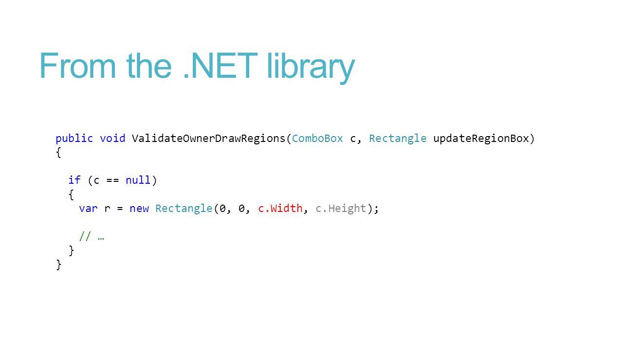 From the.NET library public void ValidateOwnerDrawRegions(ComboBox c, Rectangle updateRegionBox) { if (c == null) { var r = new Rectangle(0, 0, c.Widt