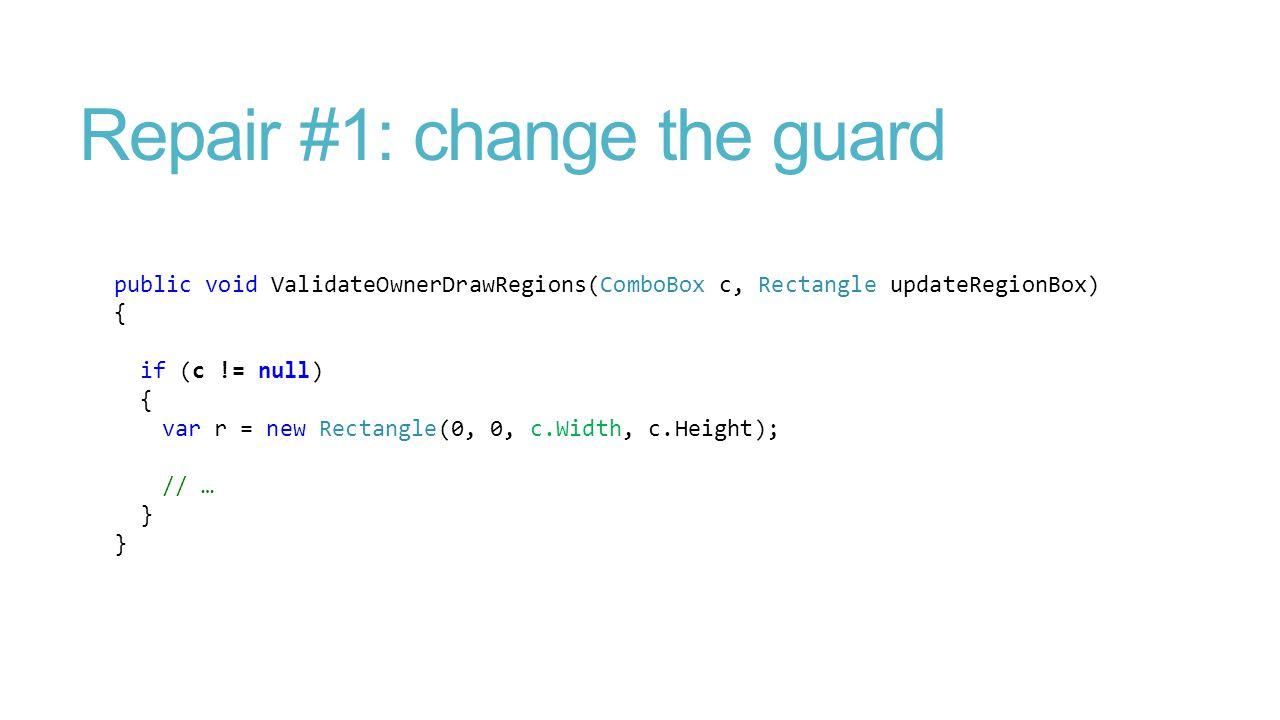 Repair #1: change the guard public void ValidateOwnerDrawRegions(ComboBox c, Rectangle updateRegionBox) { if (c != null) { var r = new Rectangle(0, 0,