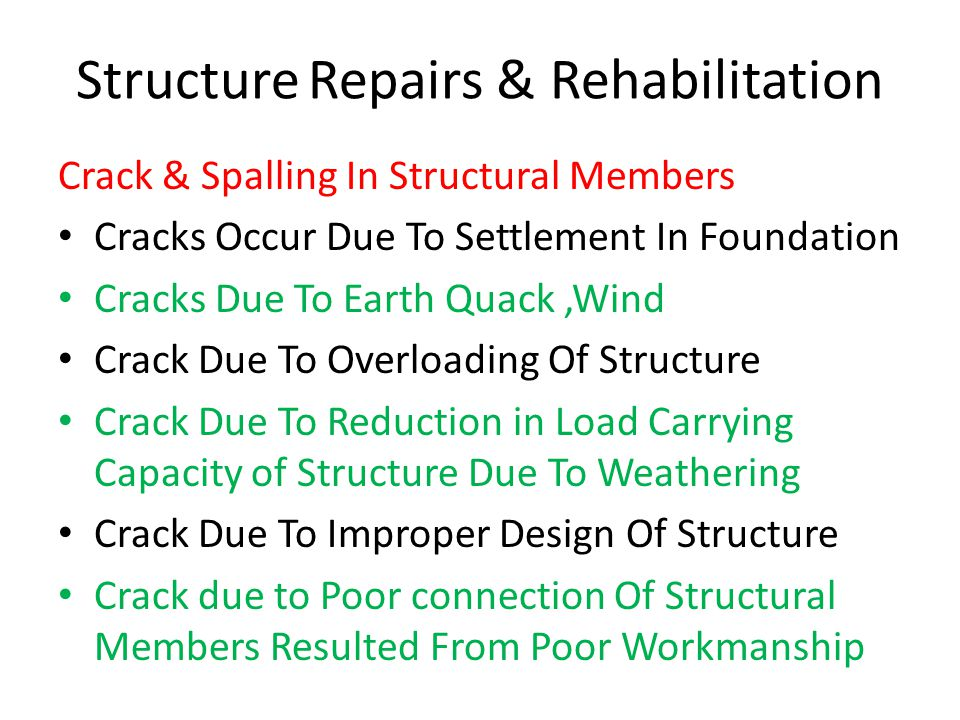Structure Repairs & Rehabilitation Crack & Spalling In Structural Members Cracks Occur Due To Settlement In Foundation Cracks Due To Earth Quack,Wind
