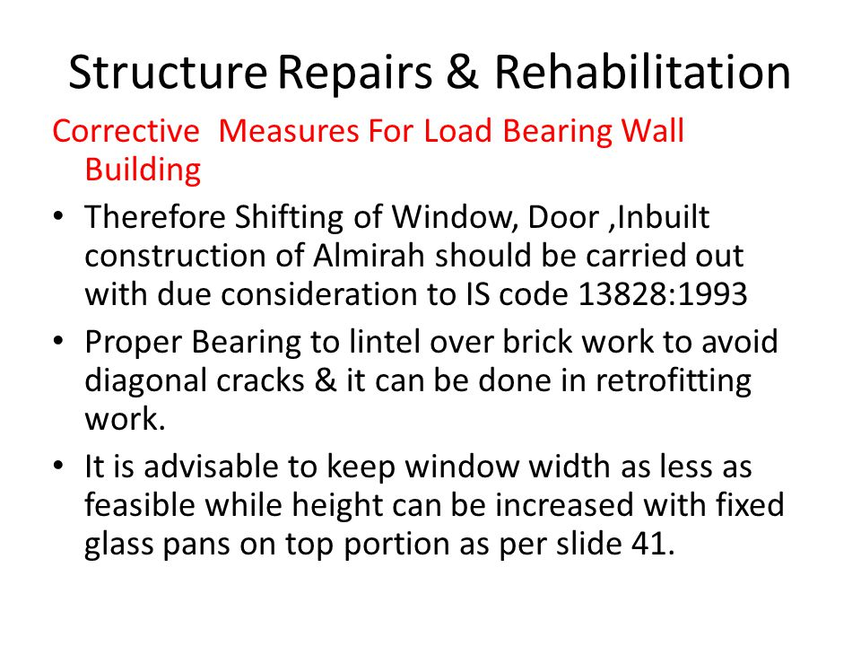 Structure Repairs & Rehabilitation Corrective Measures For Load Bearing Wall Building Therefore Shifting of Window, Door,Inbuilt construction of Almir