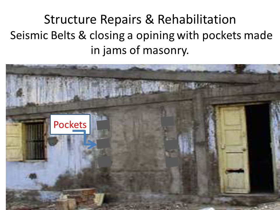 Structure Repairs & Rehabilitation Seismic Belts & closing a opining with pockets made in jams of masonry. Pockets
