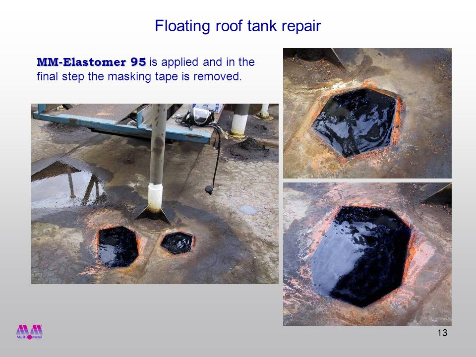 13 Floating roof tank repair MM-Elastomer 95 MM-Elastomer 95 is applied and in the final step the masking tape is removed.