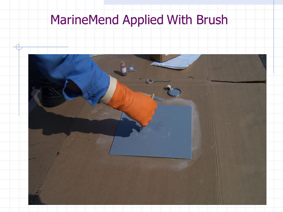 Coating The Repair Spots Apply one coat of the MarineMend Repair Kit to the prepared surface area.