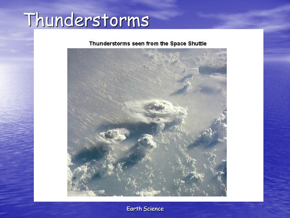Earth Science Thunderstorms Thunderstorms