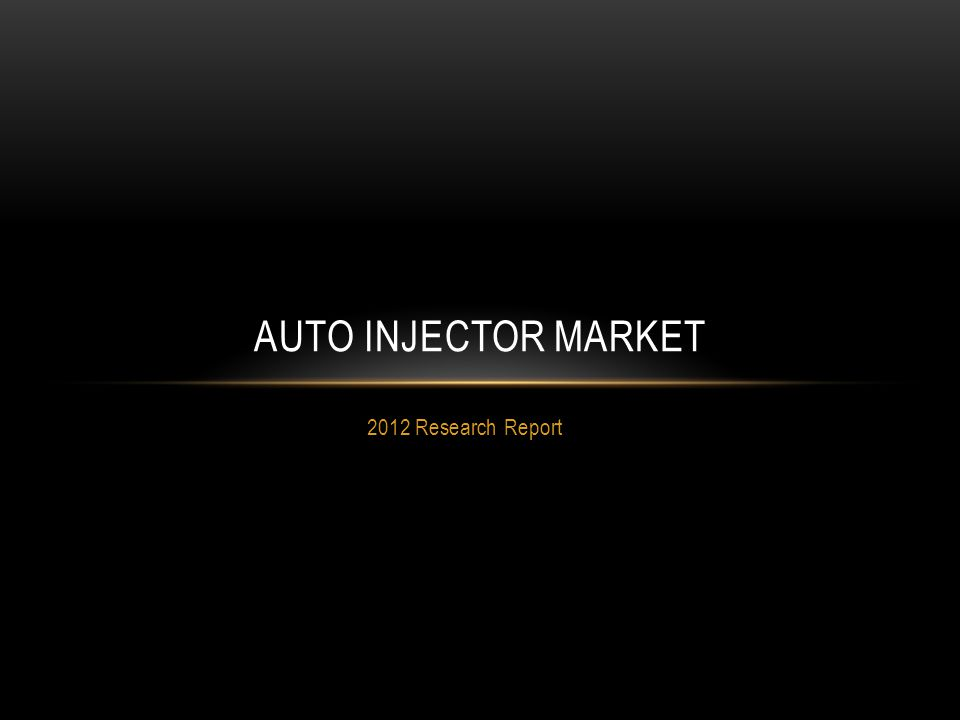 2012 Research Report AUTO INJECTOR MARKET