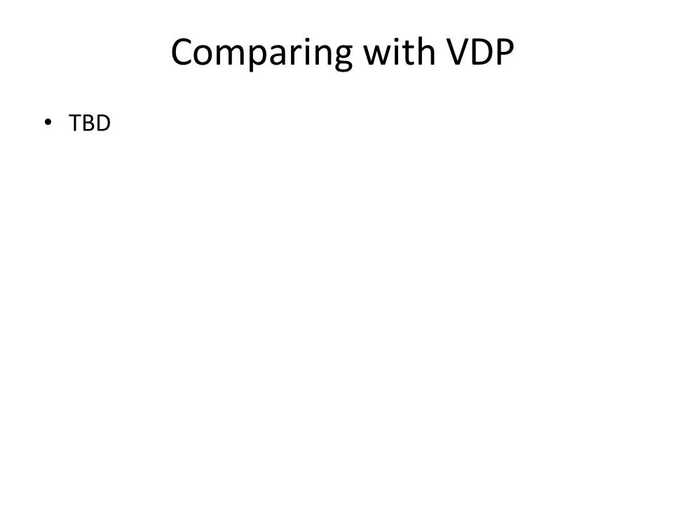 Comparing with VDP TBD