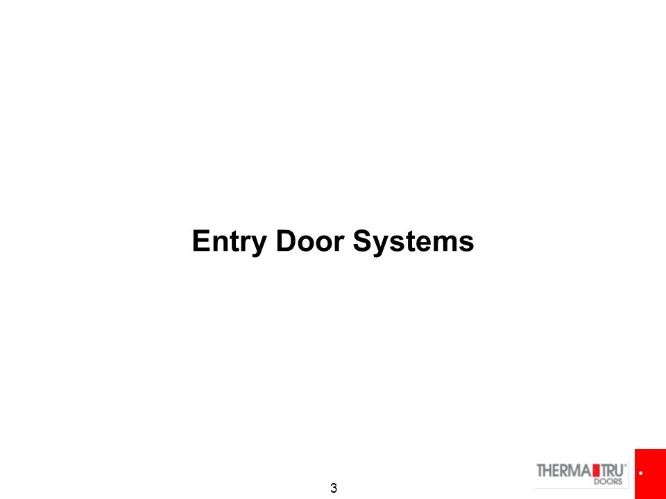 3 Entry Door Systems