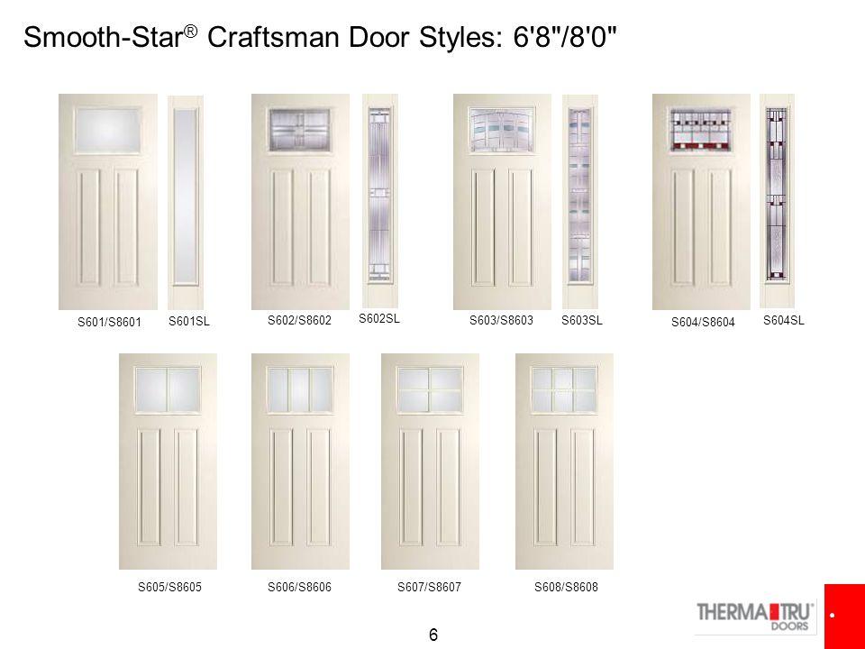 6 Smooth-Star ® Craftsman Door Styles: 6'8