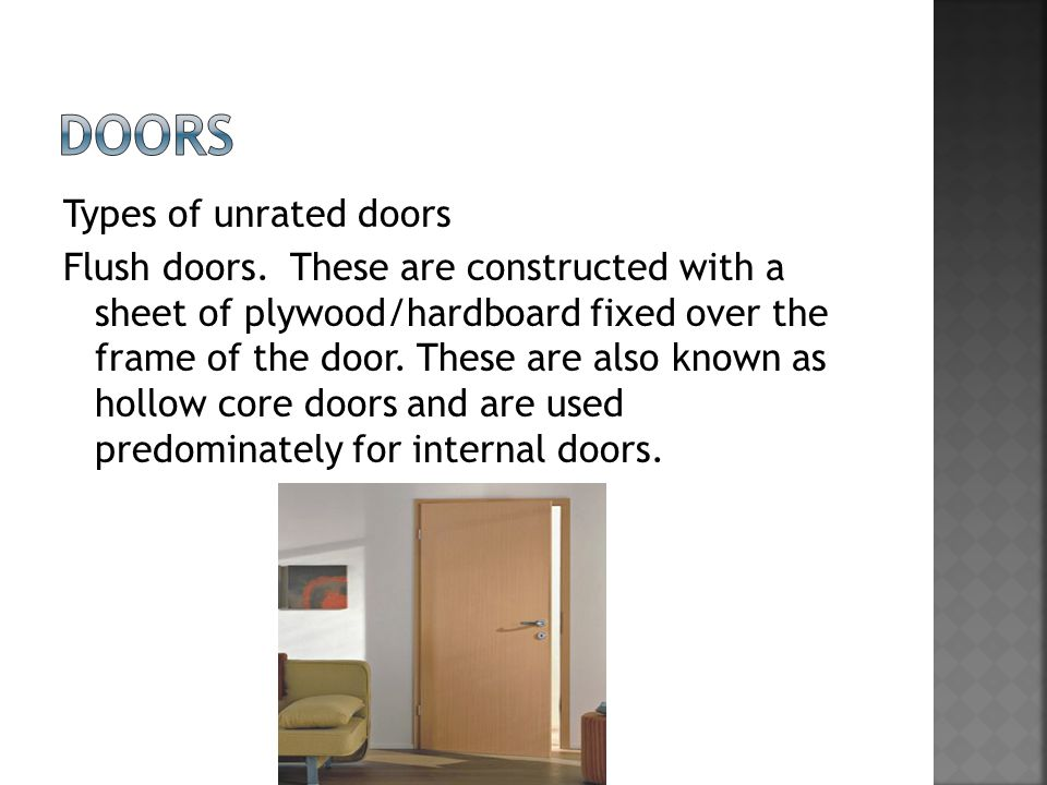 Types of unrated doors Flush doors.