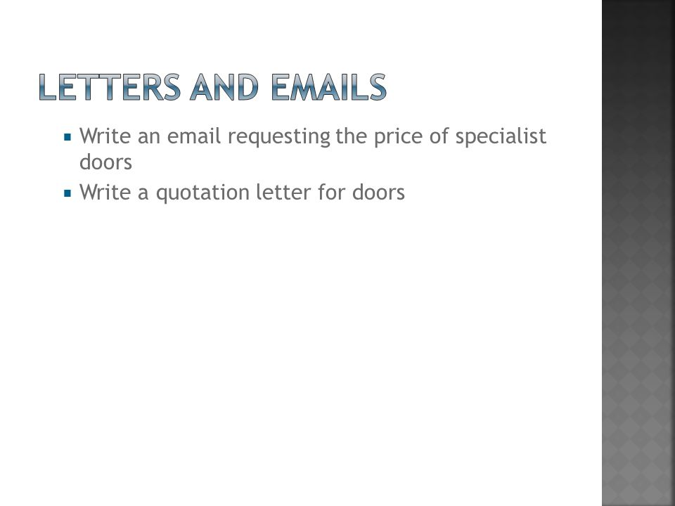  Write an email requesting the price of specialist doors  Write a quotation letter for doors