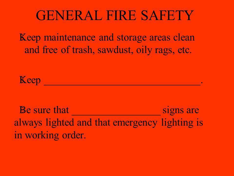 GENERAL FIRE SAFETY  ____________________________open emergency doors.