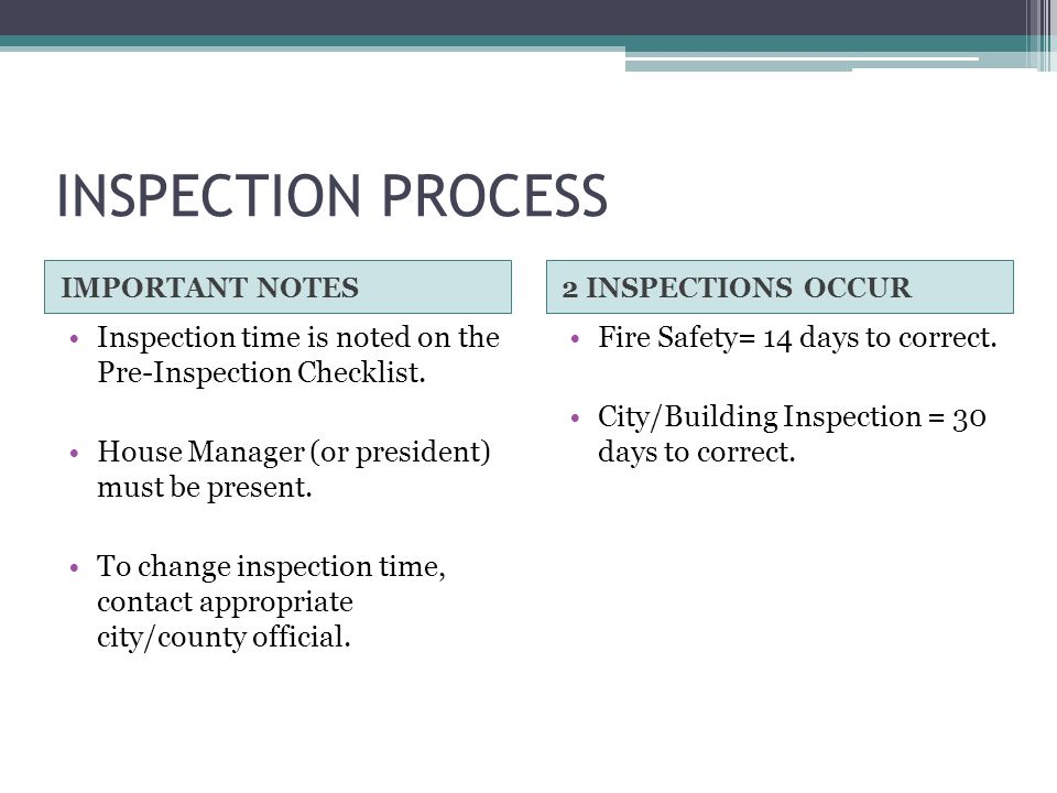 INSPECTION PROCESS IMPORTANT NOTES2 INSPECTIONS OCCUR Inspection time is noted on the Pre-Inspection Checklist.