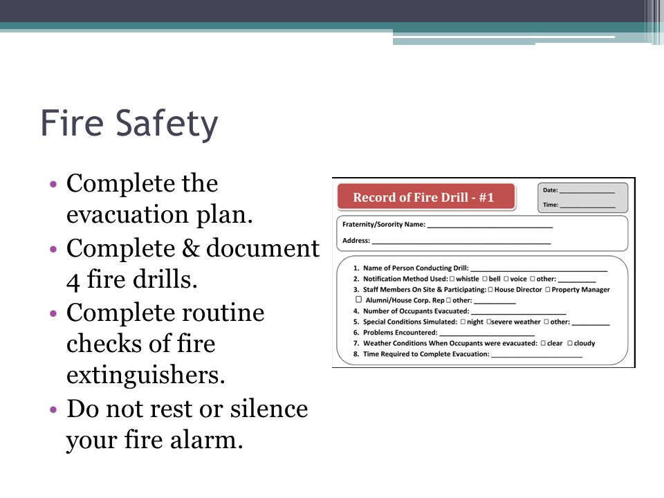 Fire Safety Complete the evacuation plan. Complete & document 4 fire drills.