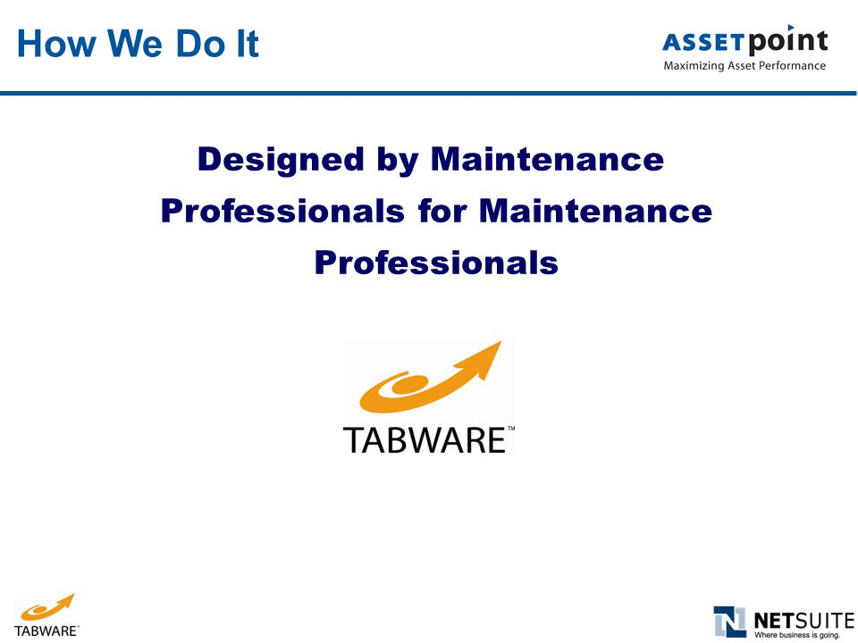 How We Do It Designed by Maintenance Professionals for Maintenance Professionals