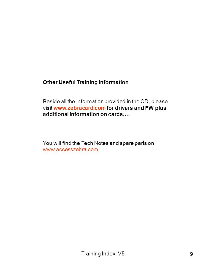 Training Index V5 9 Other Useful Training Information Beside all the information provided in the CD, please visit   for drivers and FW plus additional information on cards,… You will find the Tech Notes and spare parts on