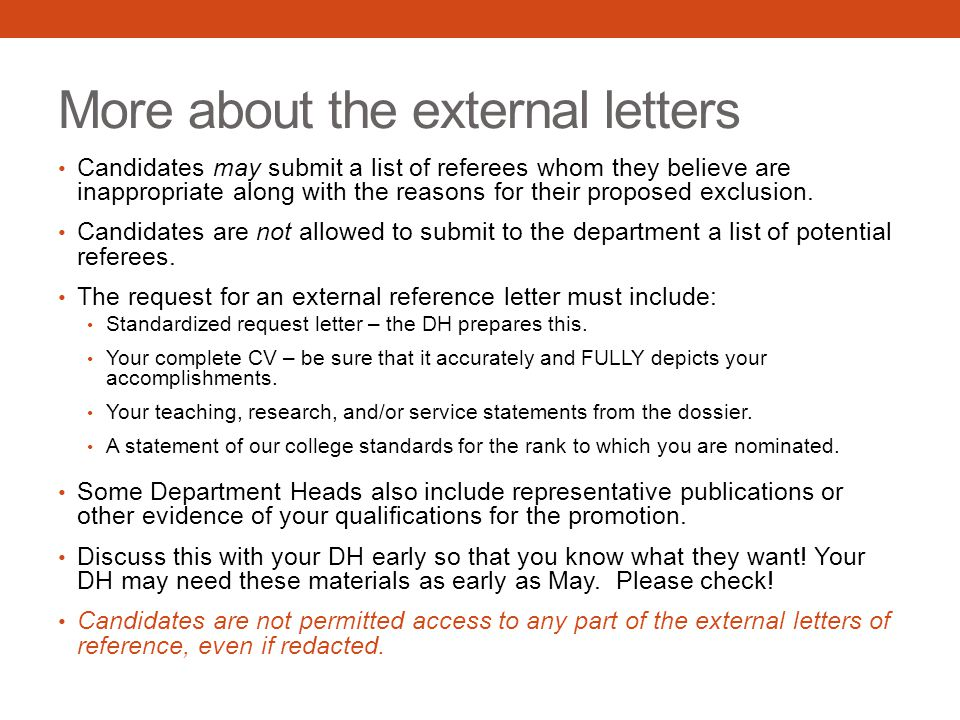 More about the external letters Candidates may submit a list of referees whom they believe are inappropriate along with the reasons for their proposed exclusion.