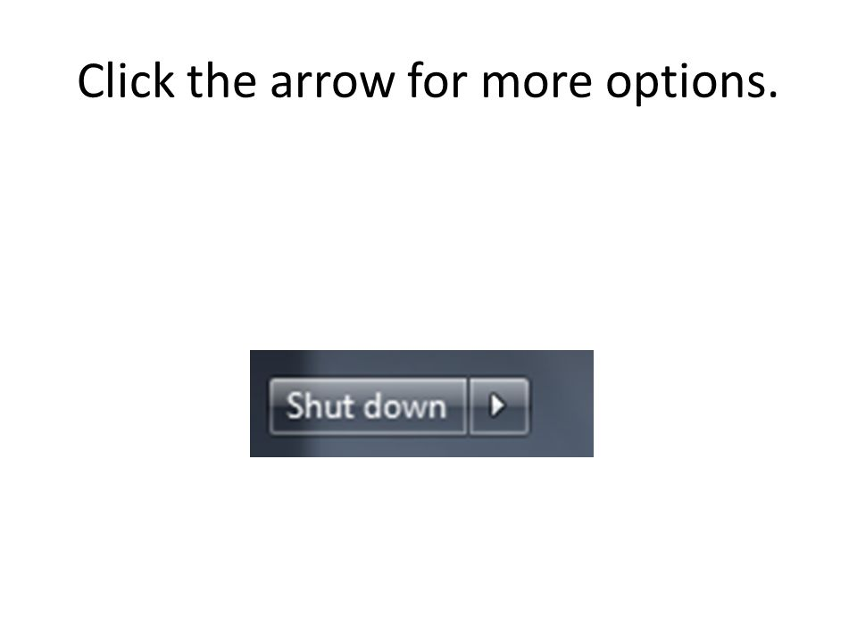 Click the arrow for more options.