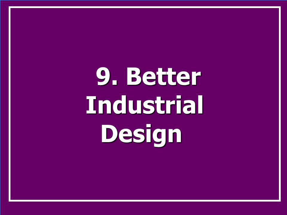 9. Better 9. BetterIndustrialDesign