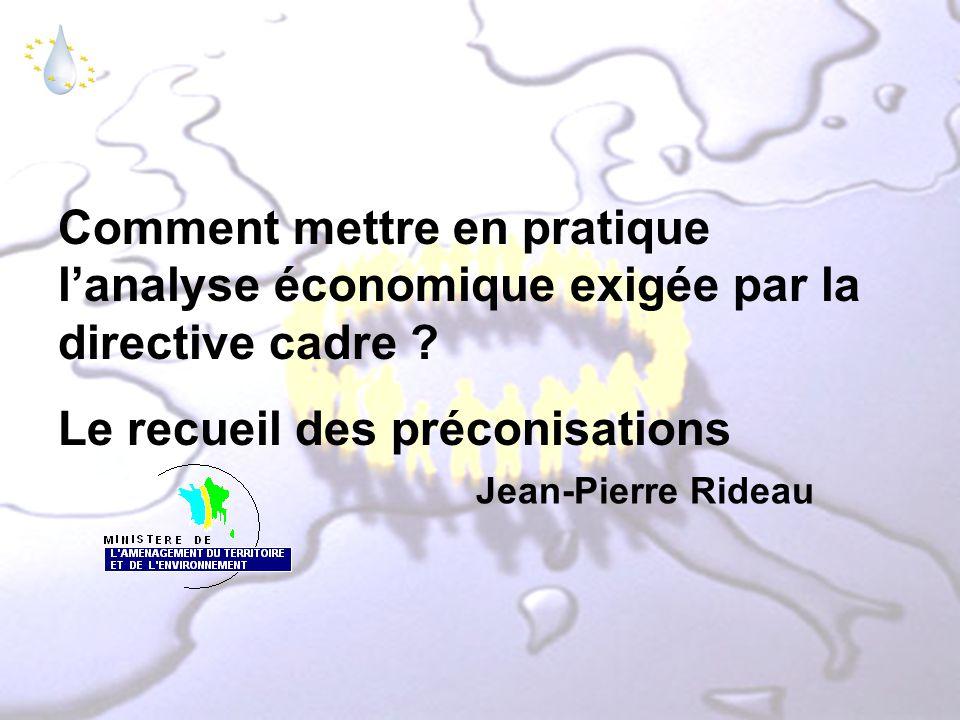 Comment mettre en pratique l'analyse économique exigée par la directive cadre ? Le recueil des préconisations Jean-Pierre Rideau