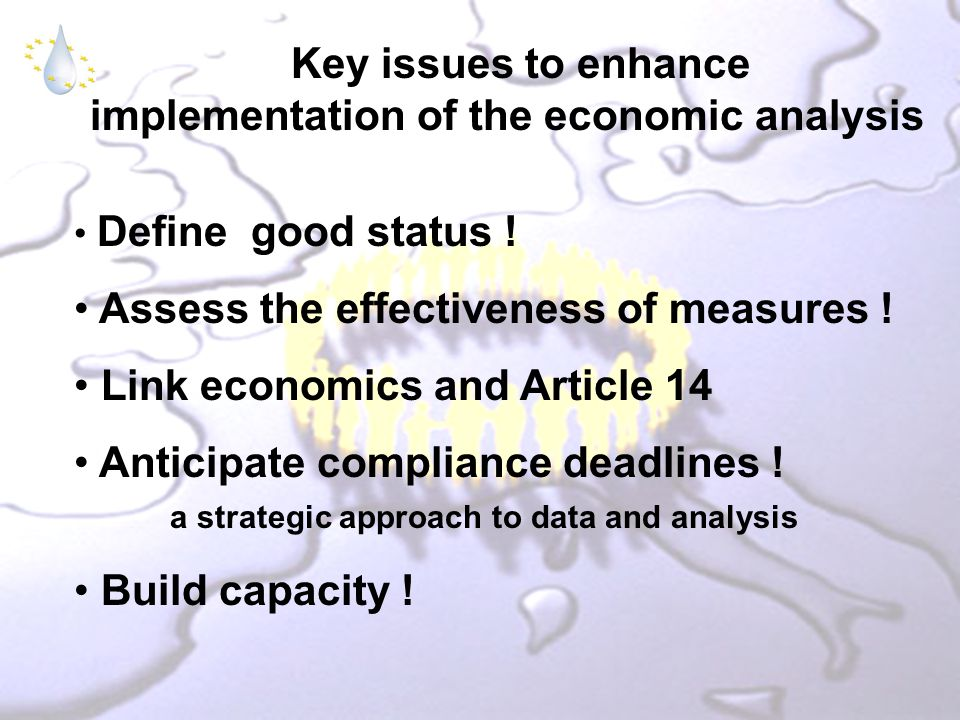 Key issues to enhance implementation of the economic analysis Define good status .