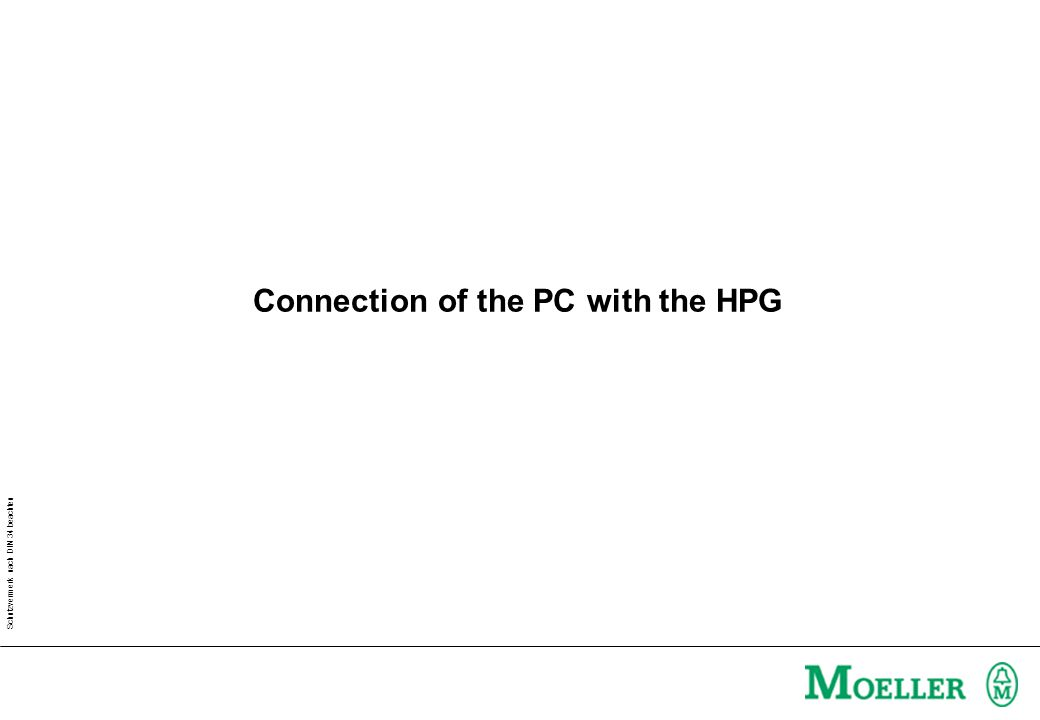 Schutzvermerk nach DIN 34 beachten Connection of the PC with the HPG