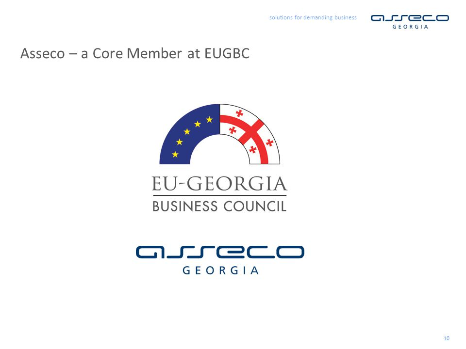 solutions for demanding business 10 Asseco – a Core Member at EUGBC