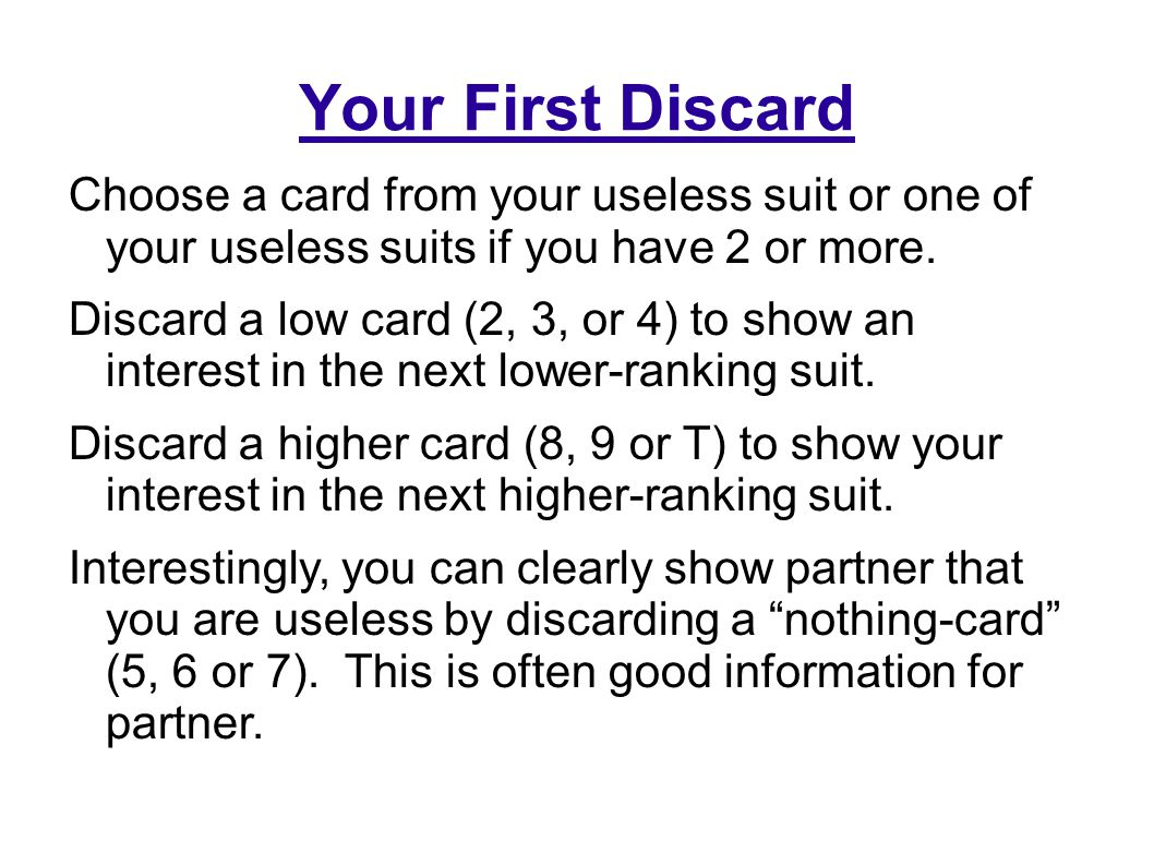 Your First Discard Choose a card from your useless suit or one of your useless suits if you have 2 or more.
