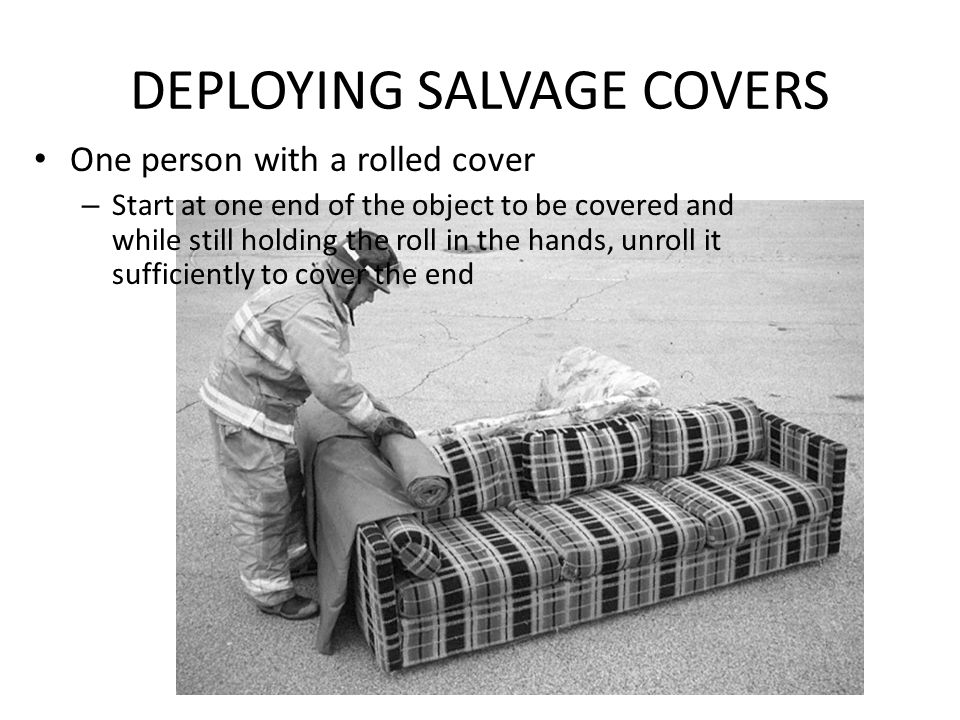 One person with a rolled cover – Start at one end of the object to be covered and while still holding the roll in the hands, unroll it sufficiently to