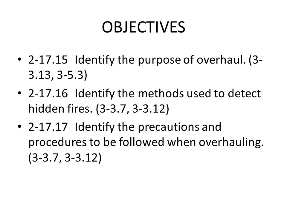 OBJECTIVES 2-17.18Identify the procedures for restoration of the premises after a fire.