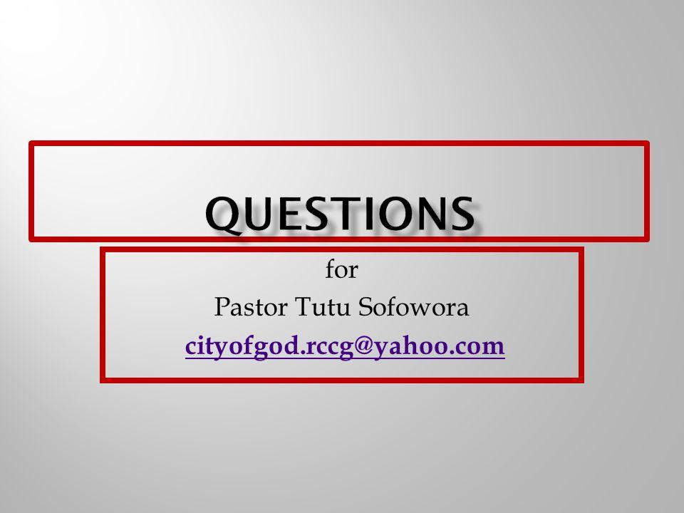 for Pastor Tutu Sofowora cityofgod.rccg@yahoo.com