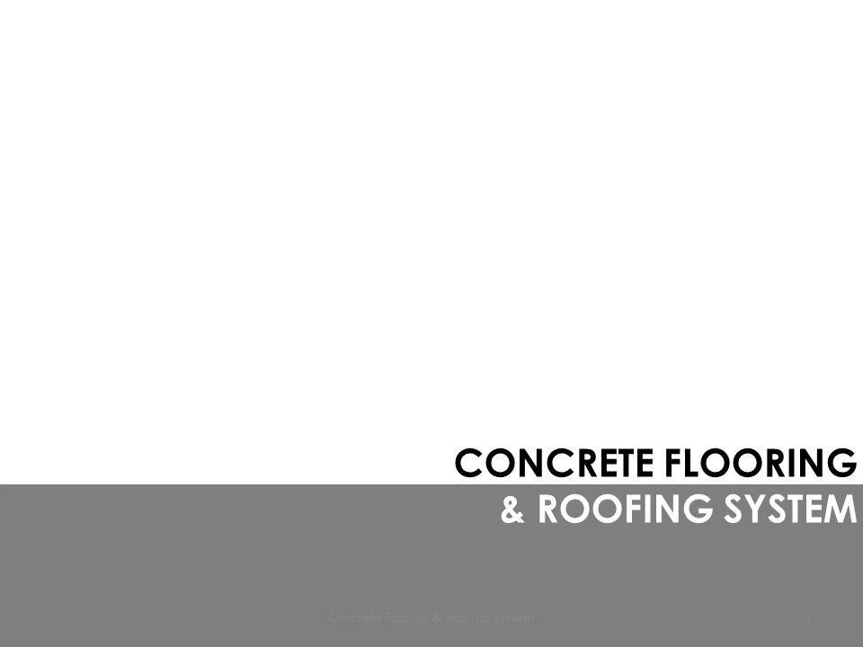 CONCRETE FLOORING & ROOFING SYSTEM 1Concrete Fooring & Roofing System