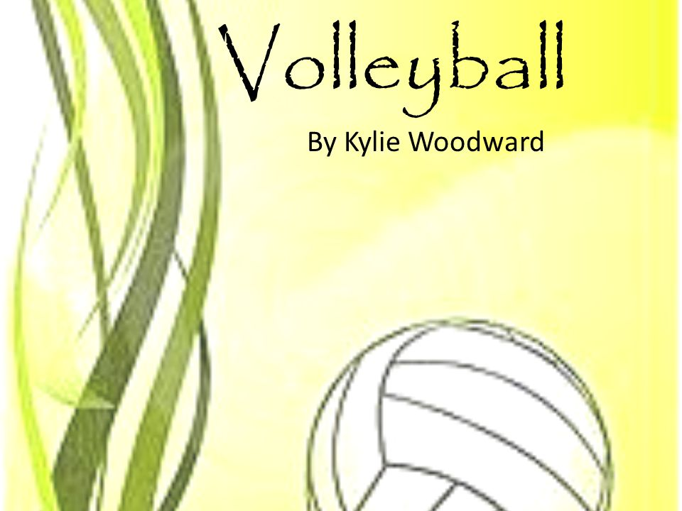 Volleyball By Kylie Woodward